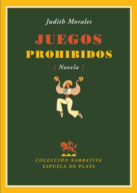 Juegos Prohibidos - Morales Villanueva Judit