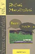 Obras Completas 5: Teatro Inedito Ii - Mendizabal Rafael