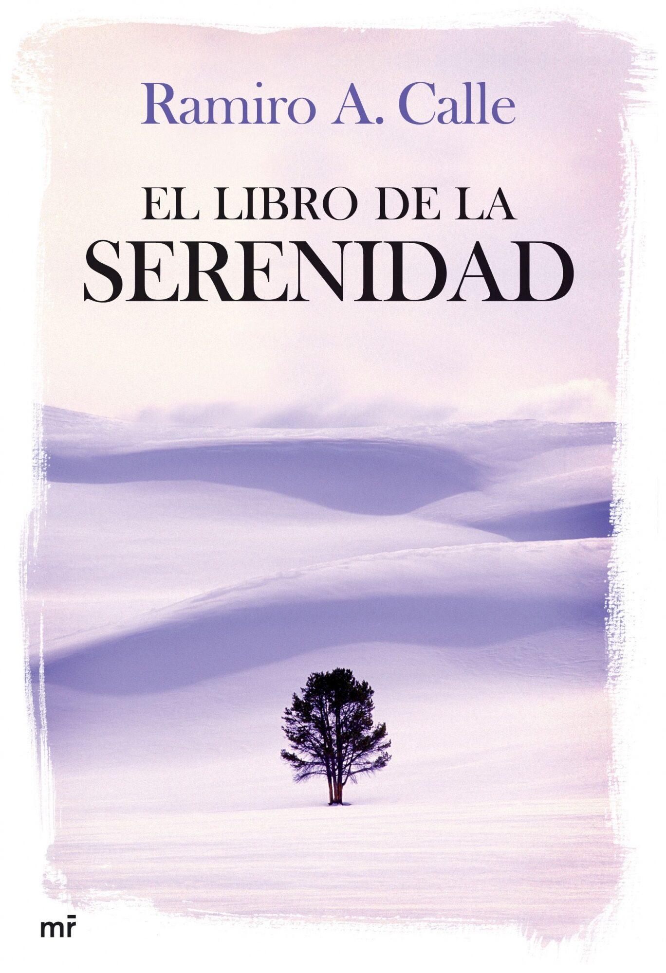 El Libro De La Serenidad - Calle Ramiro A.