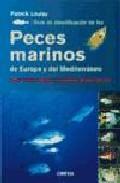 Guia De Identificacion De Los Peces Marinos De Europa Y Del Medit Erra - Louisy Patrick