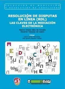 Resolucion De Disputas En Linea (rdl): Las Claves De La Mediacion Elec - Alzate Saez De Heredia Ramon