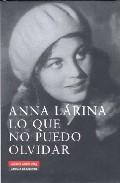 Lo Que No Puedo Olvidar - Larina Anna