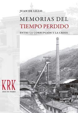 Memorias Del Tiempo Perdido (entre La Corrupcion Y La Crisis) - Lillojuan De