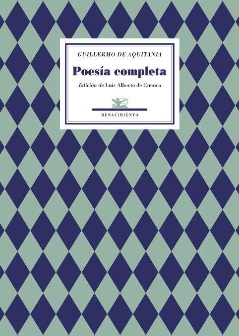 Poesia Completa (guillermo De Aquitana) - Cuenca Y Prado Luis Alberto De