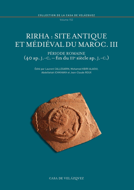 Rirha: Site Antique Et Médiéval Du Maroc.iii - Vv.aa.