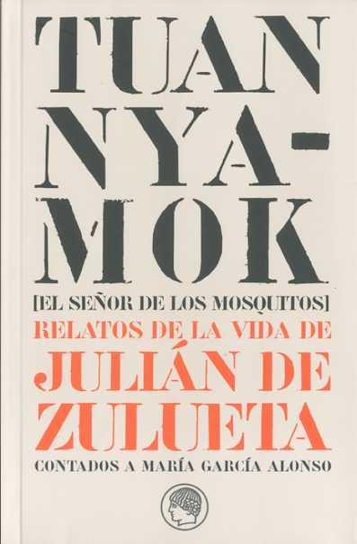Tuan Kyamock (el Señor De Los Mosquitos: Relatos De La Vida De Ju Lian - Zulueta Julian De