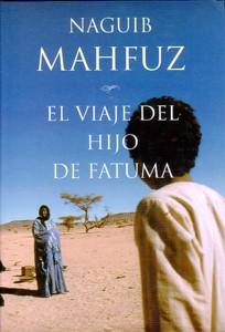 El Viaje Del Hijo De Fatuma - Mahfuz Naguib