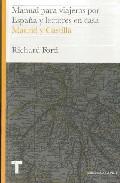 Manual Para Viajeros Y Lectores En Casa: Madrid Y Castilla - Ford Richard