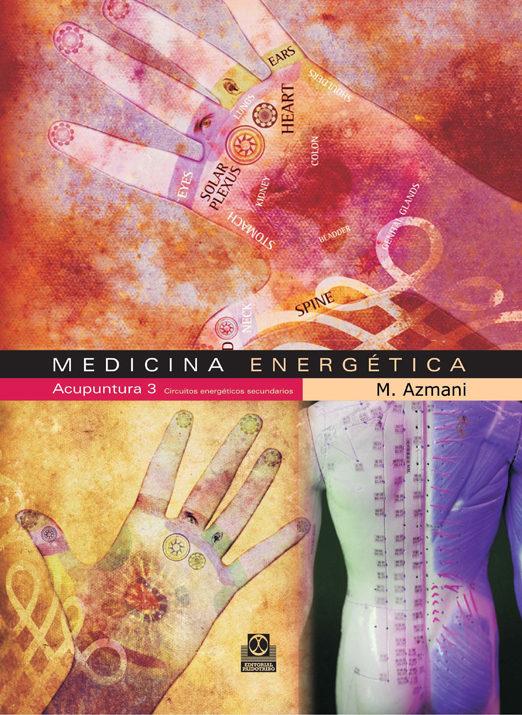 Medicina Energetica: Acupuntura 3 - Azmani M.