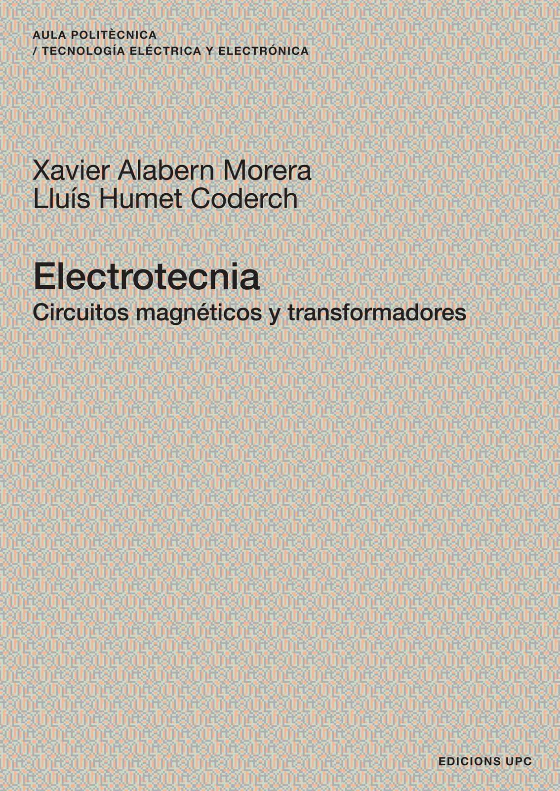 Electrotecnia Circuitos Magneticos Y Transformadores - Alabern Moreraxavier