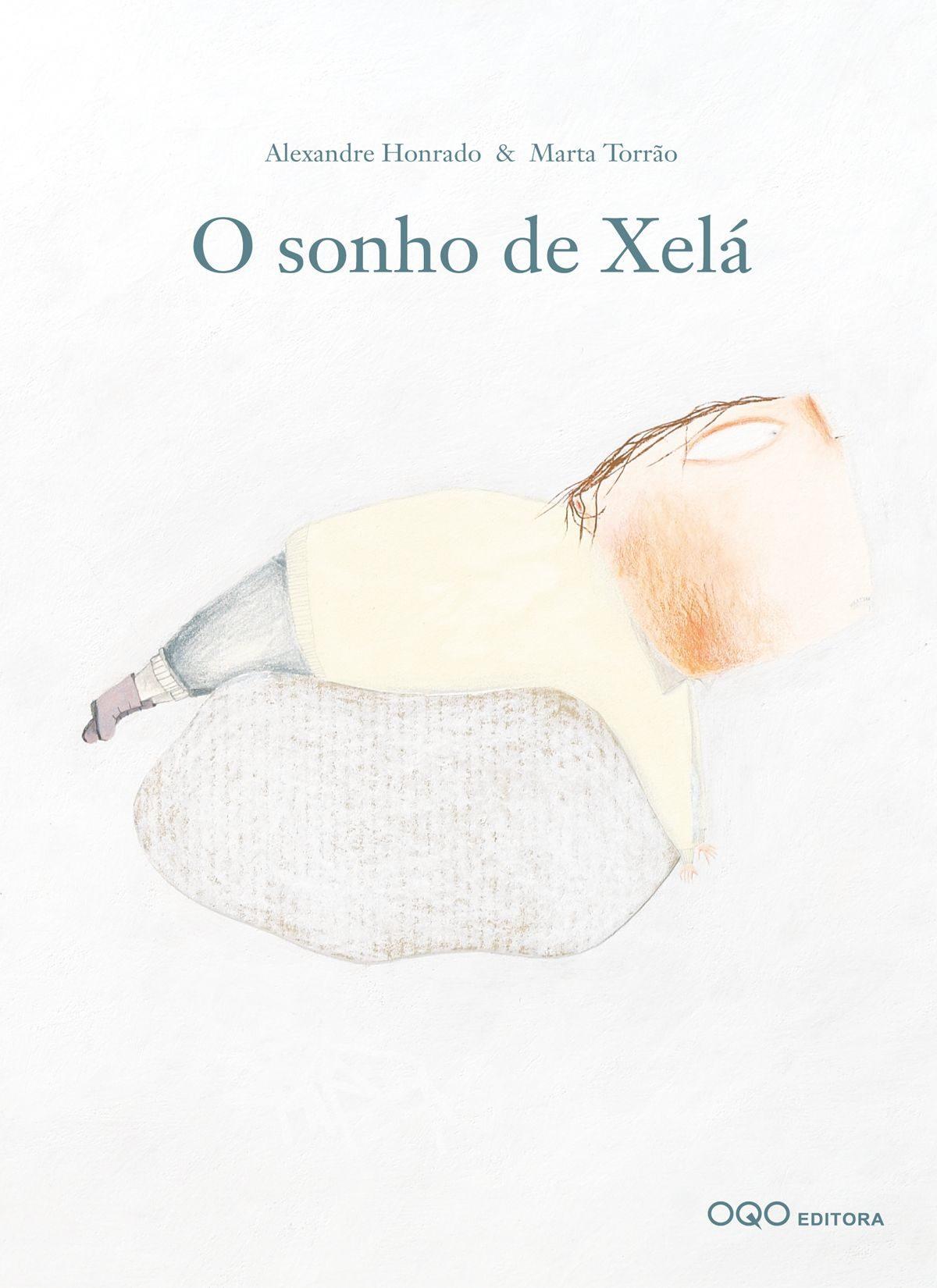 O Sonho De Xela (portugues) - Honrado Alexandre