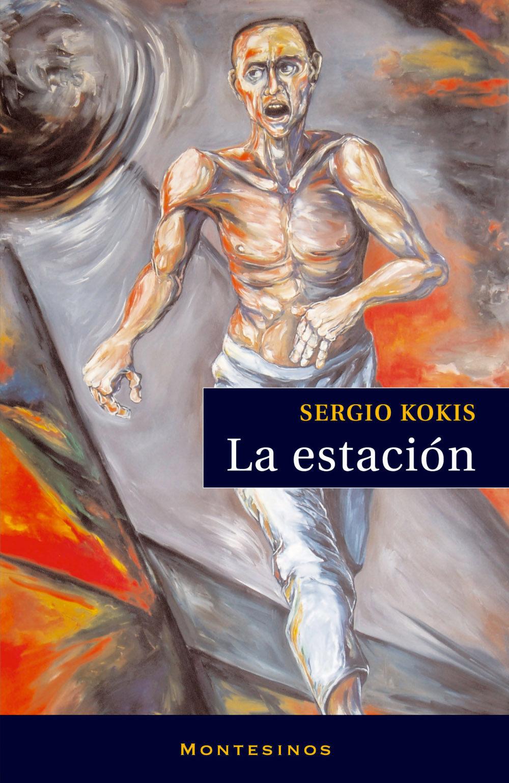 La Estacion (montesinos) - Kokis Sergio