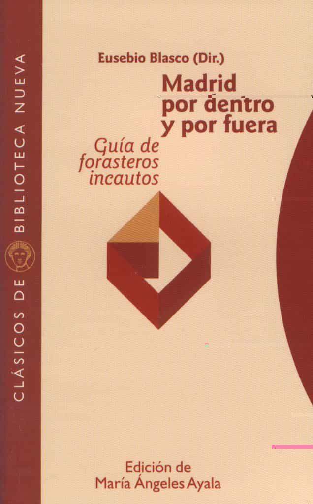 Madrid Por Dentro Y Por Fuera: Guia De Forasteros Incautos - Blasco Eusebio