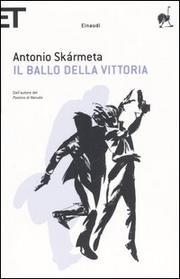 Il Ballo Della Vittoria - Skarmeta Antonio