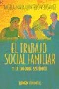 El Trabajo Social Familiar: Enfoque Sistemico - Quintero Velasquez Angela Maria