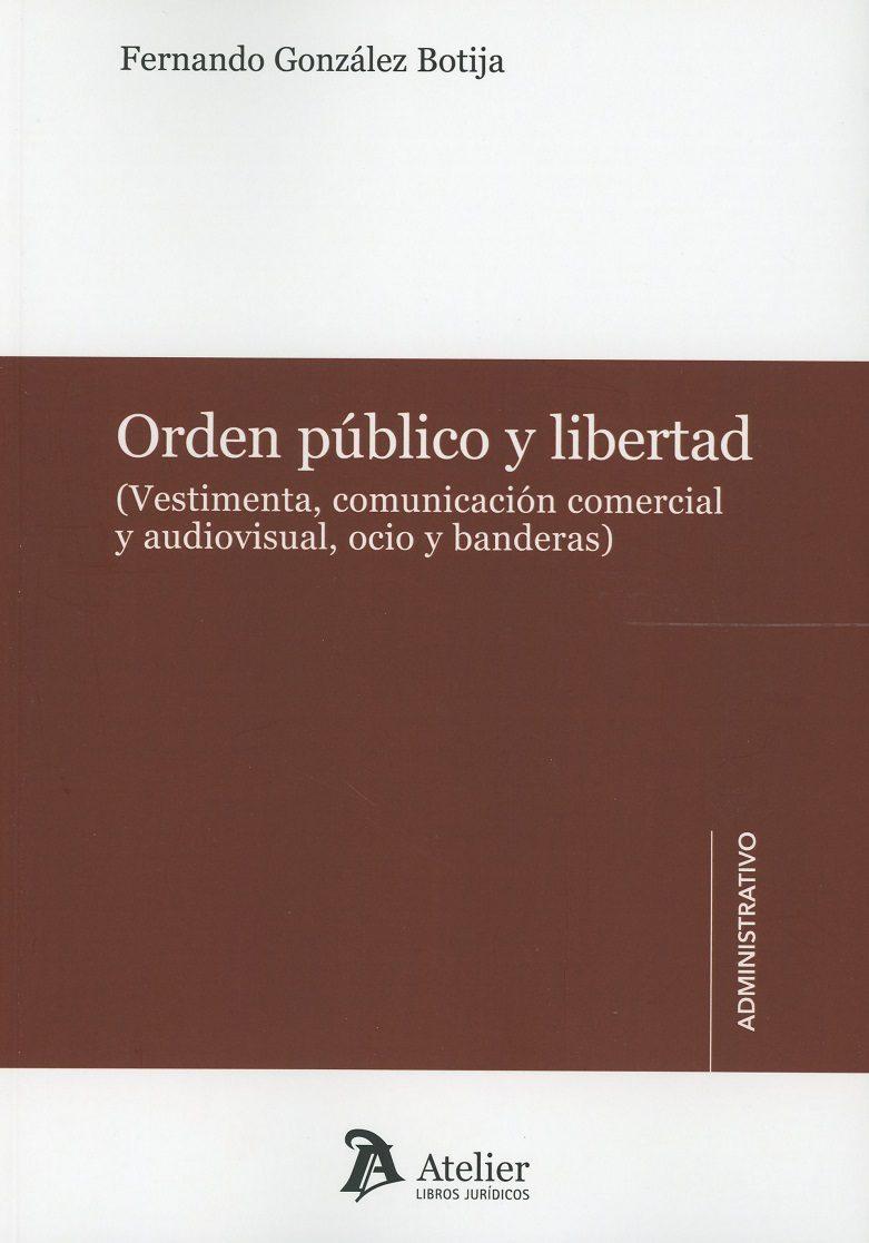 Orden Publico Y Libertad (vestimenta Comunicacion Comercial Y Audiovis - Gonzalez Botija Fernando