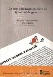 La Comunicacion En Clave De Igualdad De Genero - Martin Jimenez Virginia
