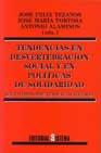 Tendencias En Desvertebracion Social Y En Politicas De Solidarida D: S - Tezanos Jose Felix