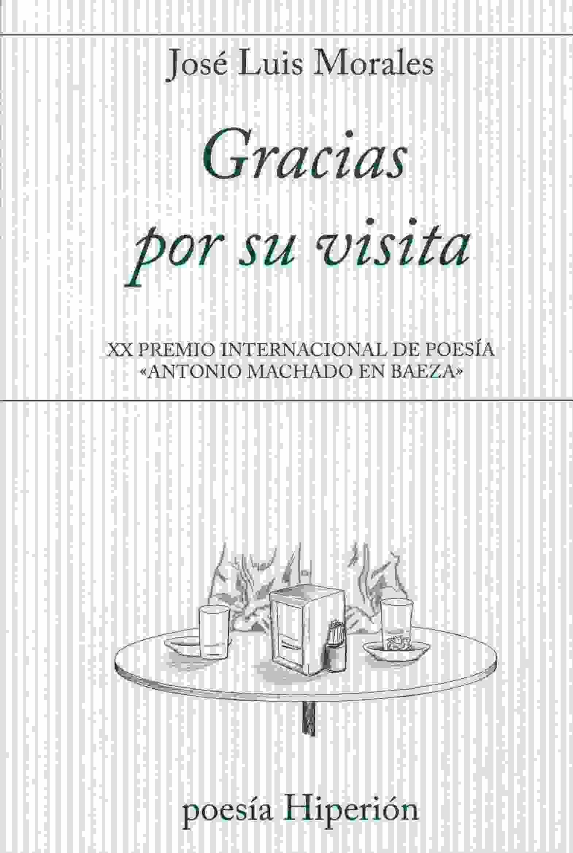 Gracias Por Su Visita (xx Premio Internacional De Poesia Antonio Macha - Morales Jose Luis