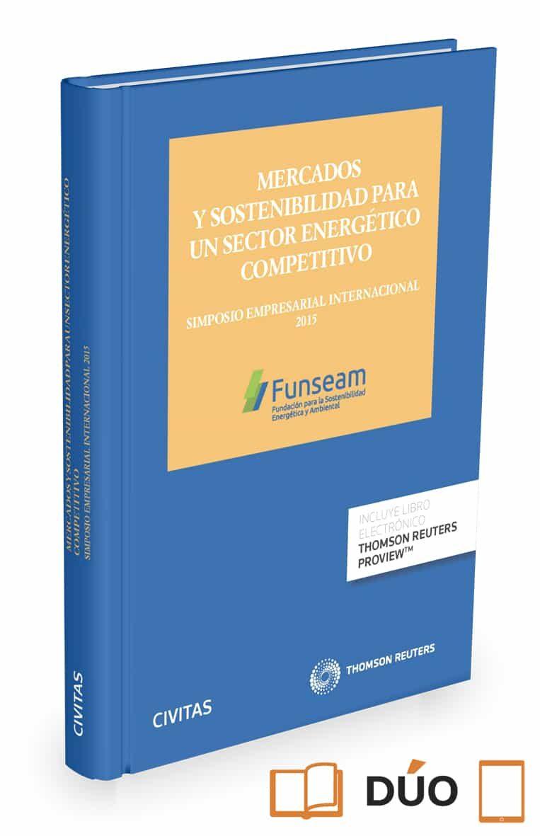 Mercados Y Sostenibilidad Para Un Sector Energético Competitivo - Garcia Delgado Jose Luis