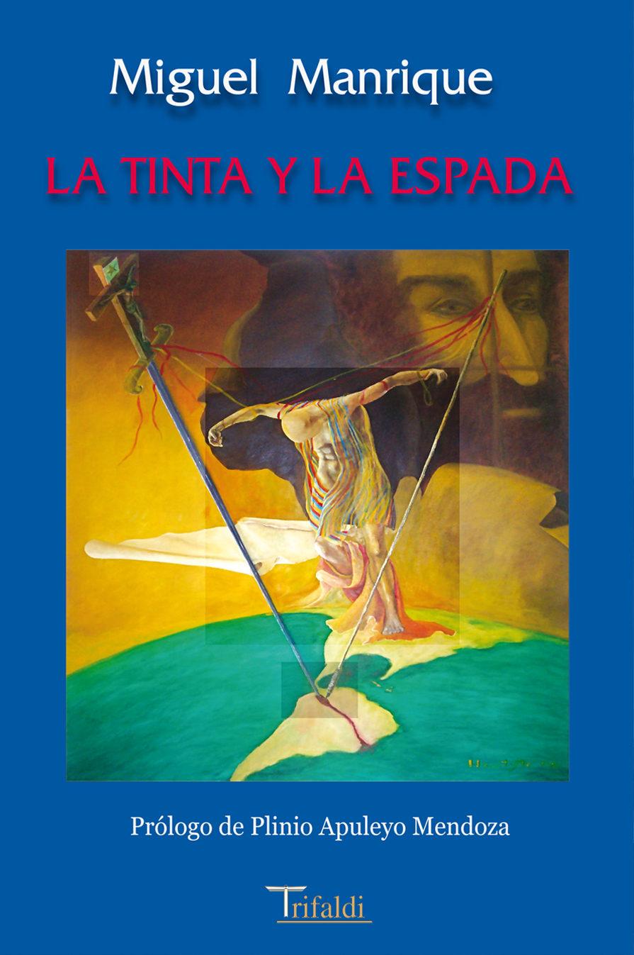 La Tinta Y La Espada (prologo: Plinio Apuleyo Mendoza) - Manrique Miguel