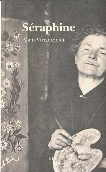 Seraphine - Vircondelet Alain