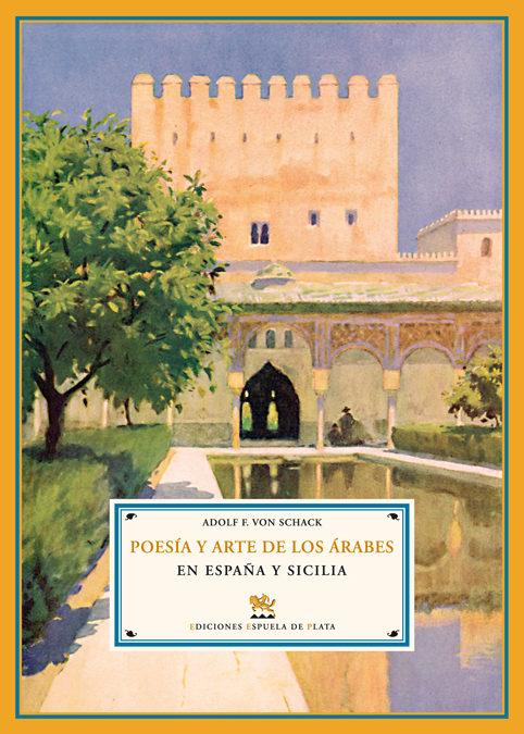 Poesia Y Arte De Los Arabes En España Y Sicilia - Schack Adolf Friedrich Von
