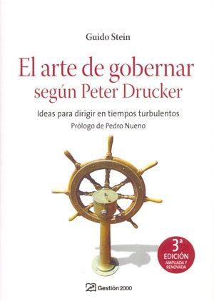 El Arte De Gobernar Segun Peter Drucker (3ª Ed.): Aprendiendo A D Irig - Stein Martinez Guido