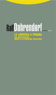 La Libertad A Prueba: Los Intelectuales Frente A La Tentacion Tot Alit - Dahrendorf Ralf