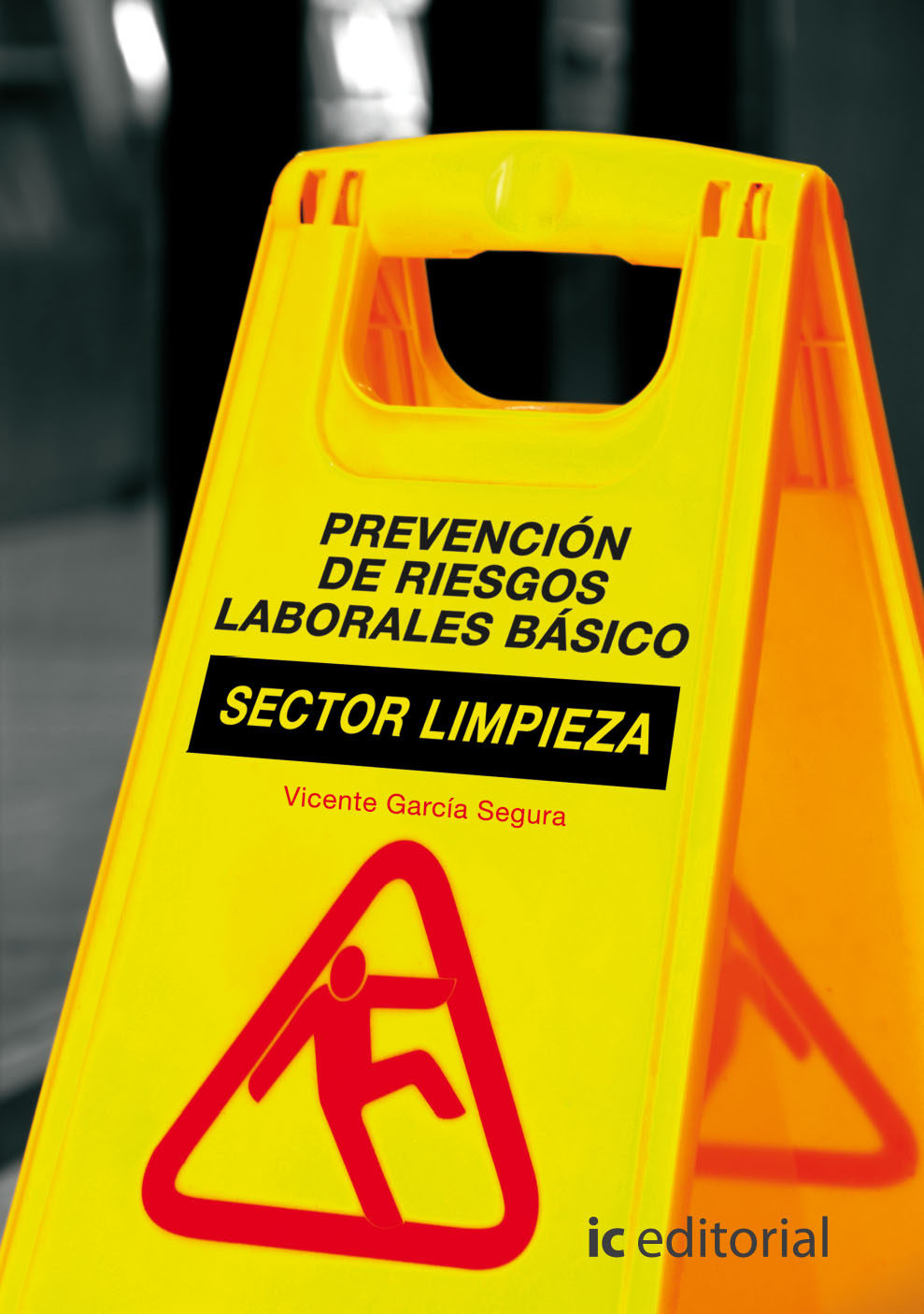 (i.b.d.) Prevención De Riesgos Laborales Básico. Sector Limpieza - Garcia Segura Vicente