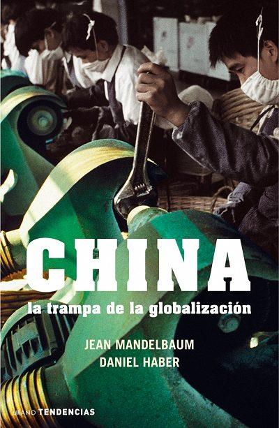 China: La Trampa De La Globalizacion - Mandelbaum Jean