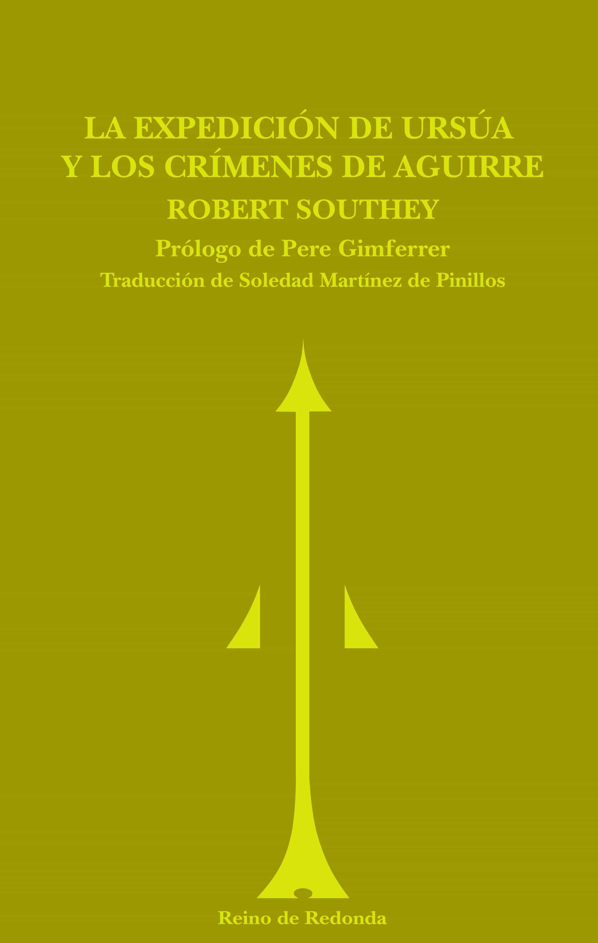 La Expedicion De Ursua Y Los Crimenes De Aguirre - Southey Robert
