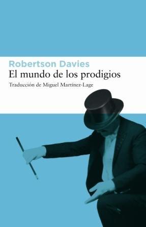 El Mundo De Los Prodigios (trilogia Deptford 3) - Davies Robertson