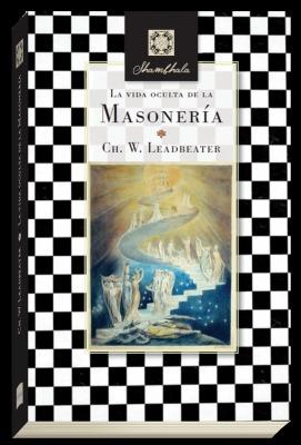 La Vida Oculta De La Masoneria - Leadbeater Charles W.