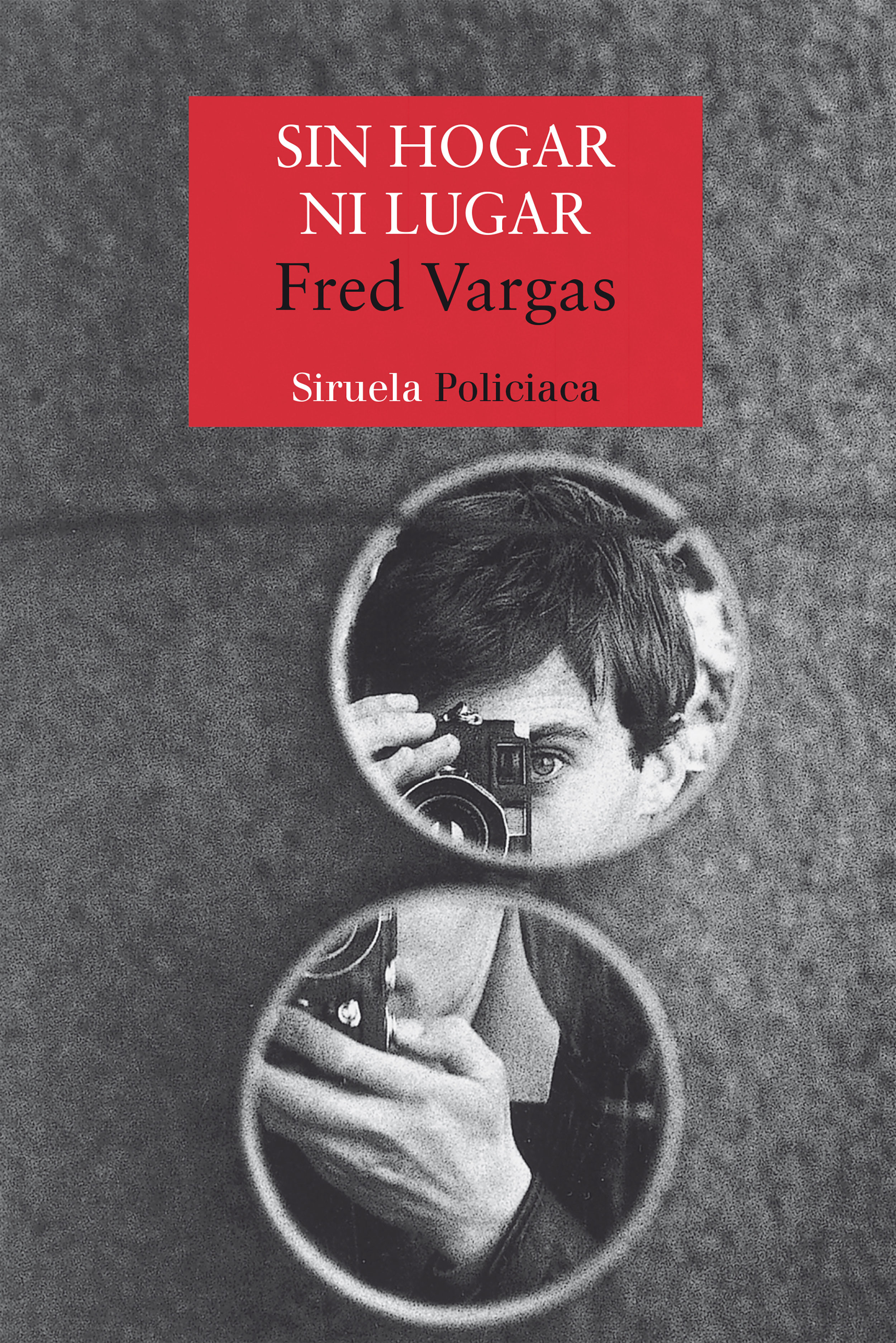 Sin Hogar Ni Lugar (serie Los Tres Evangelistas 3) - Vargas Fred