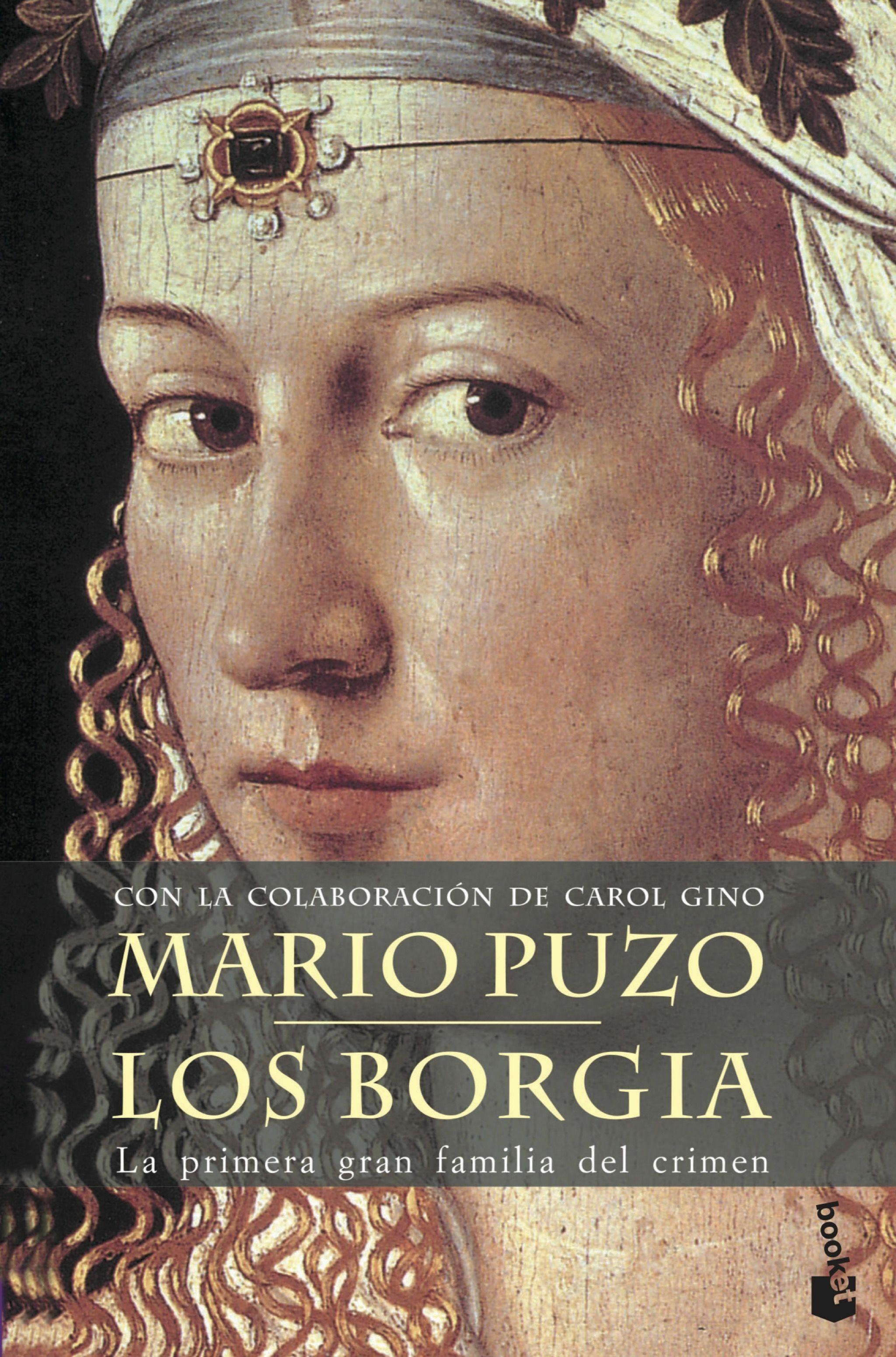 Los Borgia: La Primera Gran Familia Del Crimen - Puzo Mario