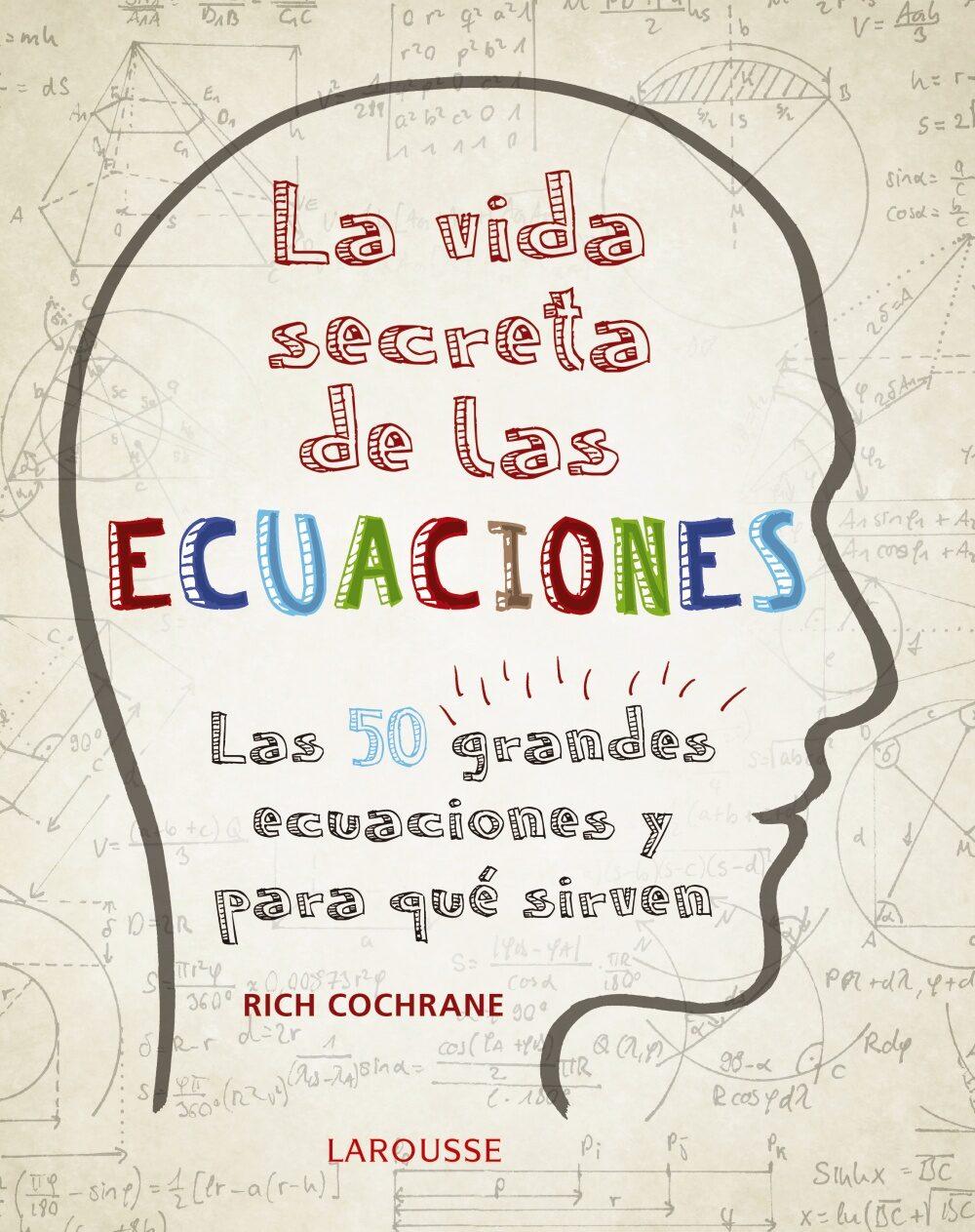 La Vida Secreta De Las Ecuaciones - Cochrane Rich