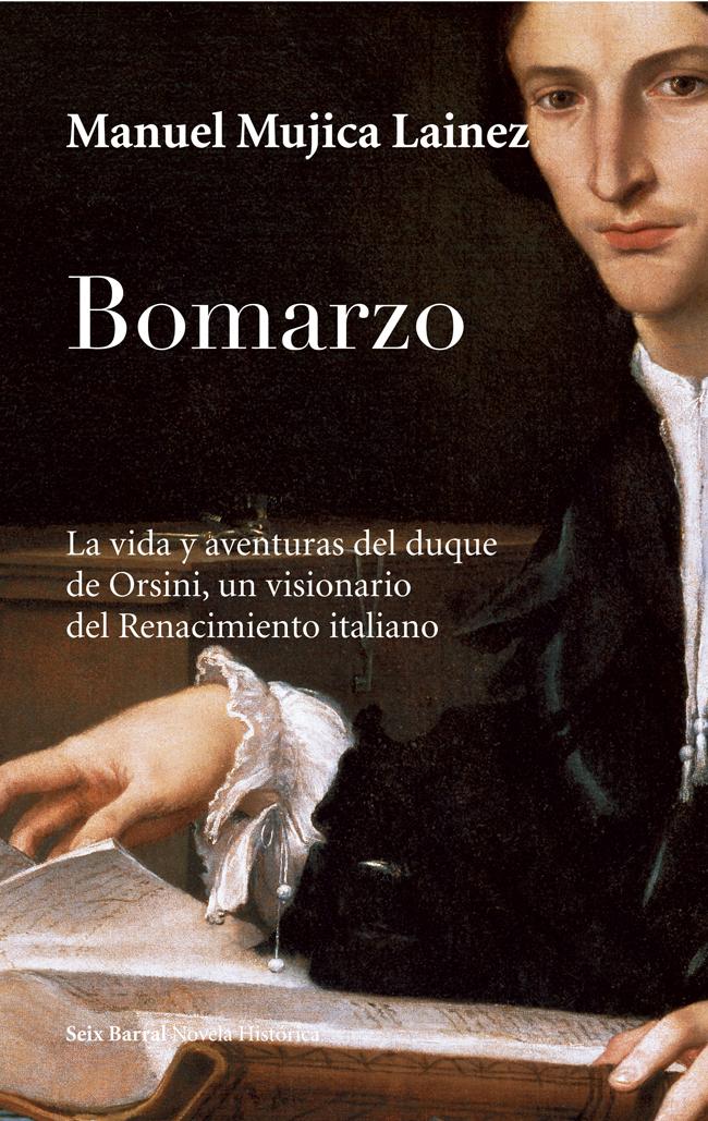 Bomarzo: La Vida Y Aventuras Del Duque De Orsini Un Visionario D El Re - Mujica Lainez Manuel