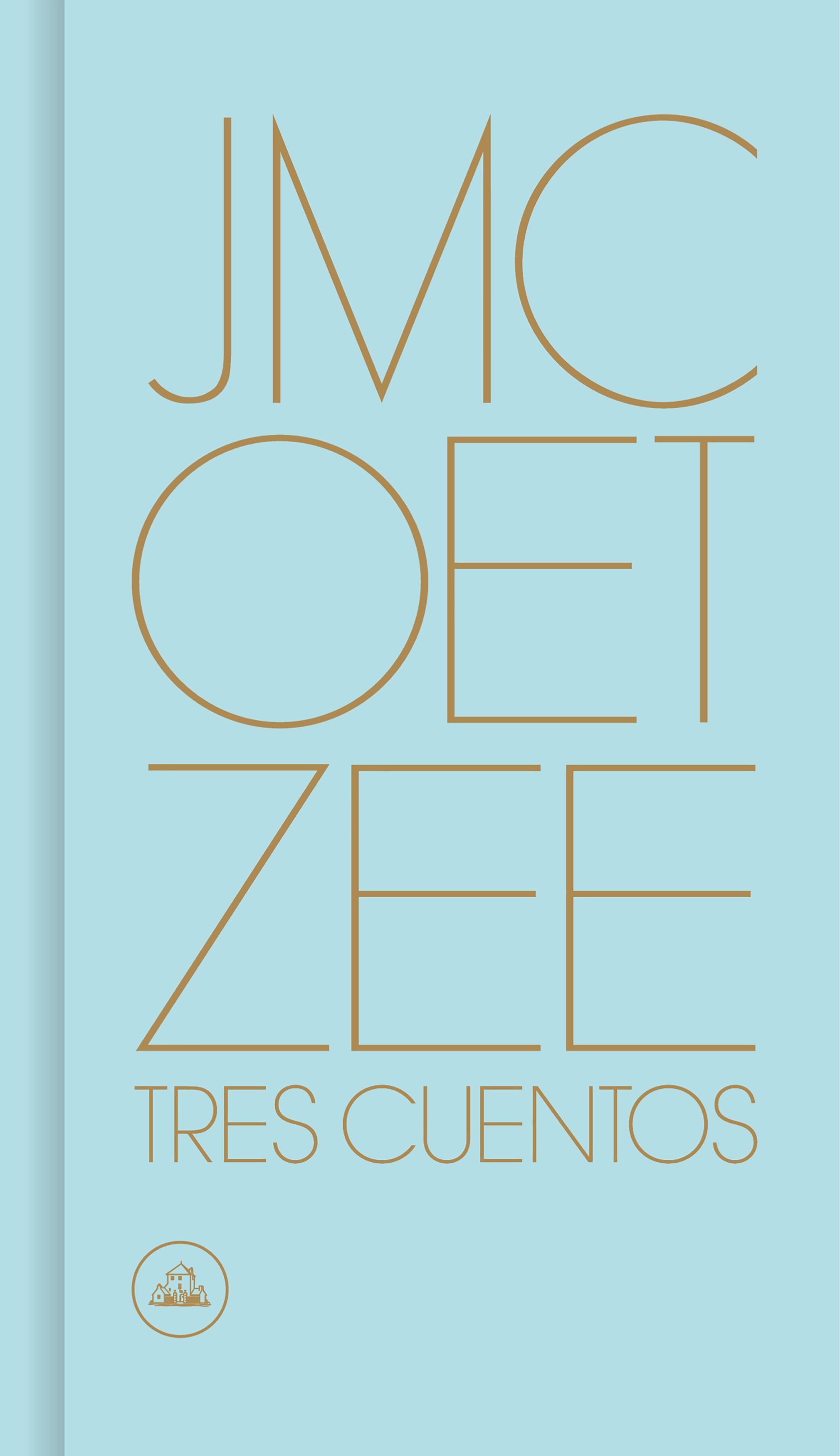 Tres Cuentos - Coetzee J.m.