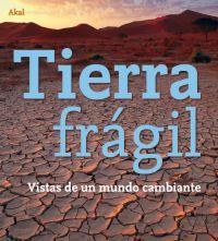 Tierra Fragil: Vistas De Un Mundo Cambiante - Vv.aa.