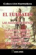 El Eufrates O Las Aguas De Oriente - Philalethes Eugenius