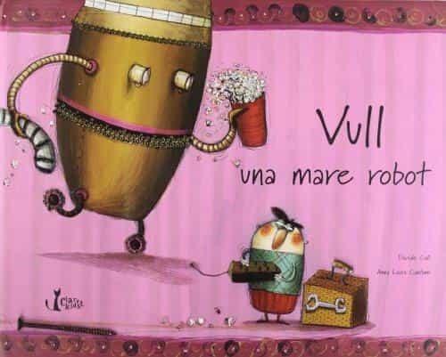 Vull Una Mare Robot: Perque La Meva Mare De Veritat No Te Temps P Er A - Cali Davide