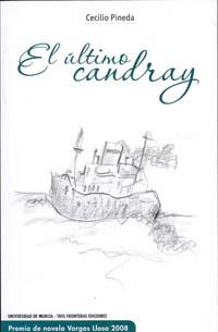 El Ultimo Candray (premio De Novela Mario Vargas Llosa 2008) - Pineda Cecilio