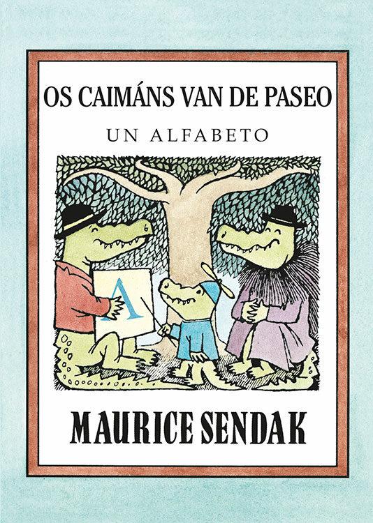 Os Caimans Van De Paseo. Un Alfabeto - Sendak Maurice