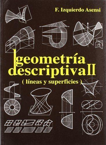Ejercicios De Geometria Descriptiva Ii: Lineas Y Superficies - Izquierdo Asensi Fernando