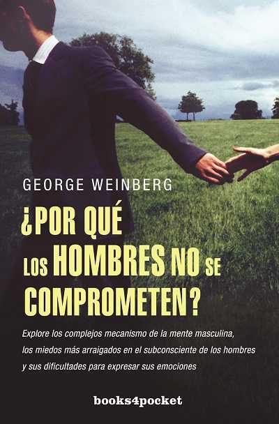 ¿por Que Los Hombres No Se Comprometen? - Weinberg George