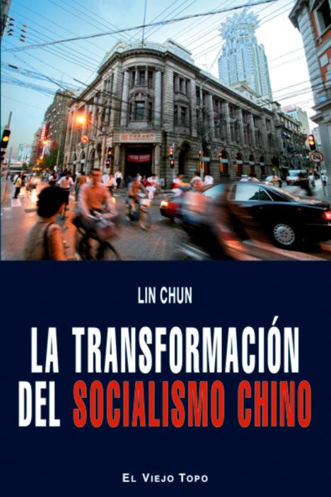 La Transformacion Del Socialismo Chino (el Viejo Topo) - Chun Lin