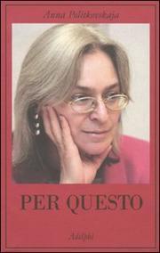 Per Questo Alle Radici Di Una Morte Annunciata Articoli 1999-2006 - Politkovskaja Anna