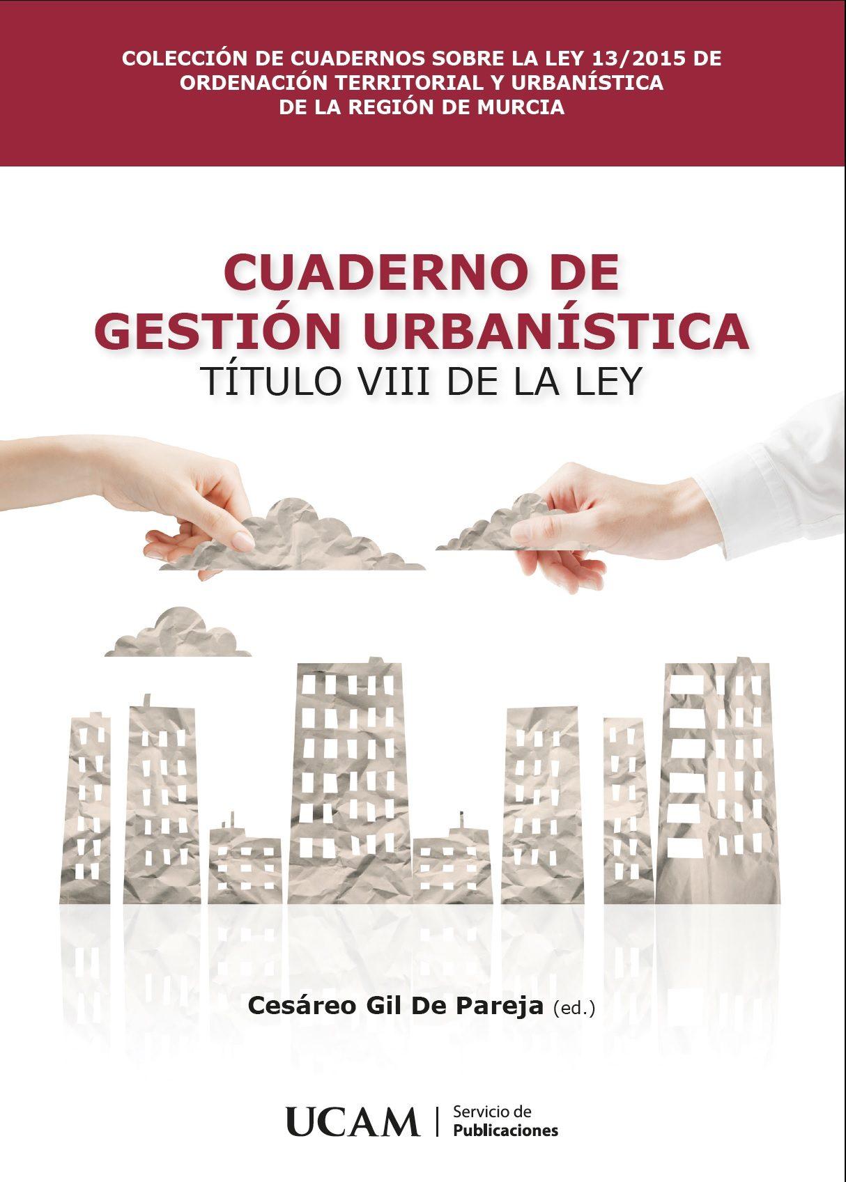 Cuaderno De Gestion Urbanistica: Titulo Viii De La Ley - Gil De Pareja Cesario