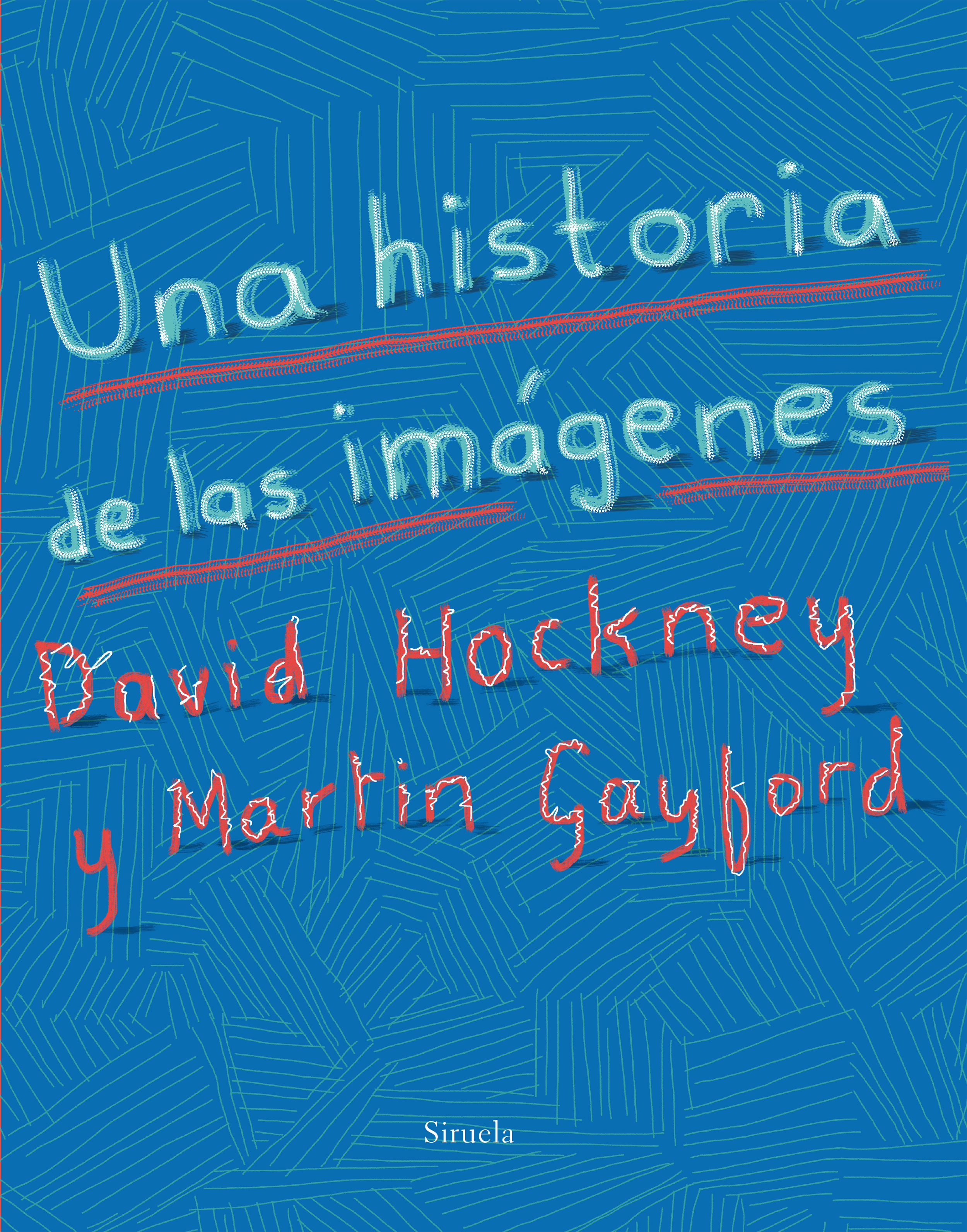 Una Historia De Las Imágenes - Hockney David
